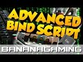 CS:GO - ADVANCED BIND SCRIPT (Very Useful)