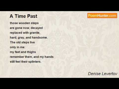 A Time Past Poem By Denise Levertov Poem Hunter Youtube To download all works of the top 100 artists on poemhunter.com a time past poem by denise levertov