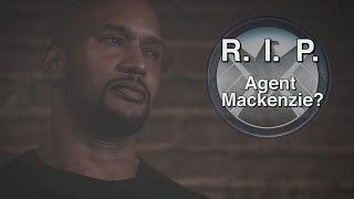 R.I.P. Agent Alphonso Mackenzie?