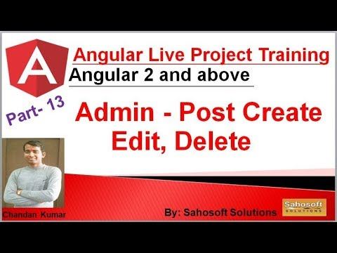Live Project : Admin - Post Create, Edit, Delete : Part 13 : Angular Live Project Training thumbnail