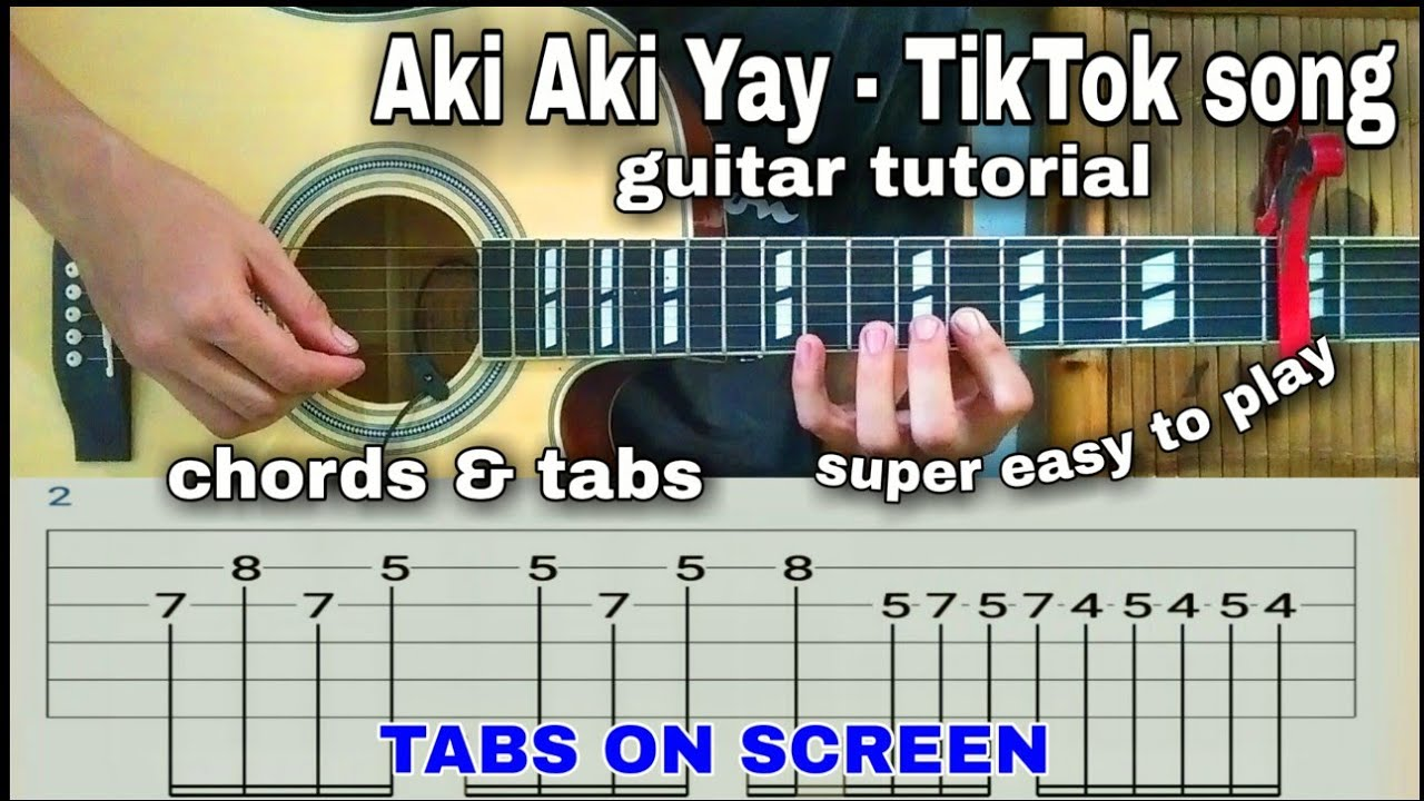 Aki Aki Yay   Tiktok song, Guitar Tutorial picking Chords +TABS ON SCREEN