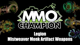 Legion Beta - Mistweaver Monk Artifact Weapons