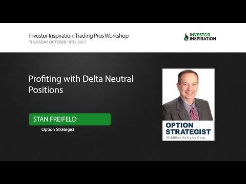 Profiting with Delta Neutral Positions | Stan Freifeld