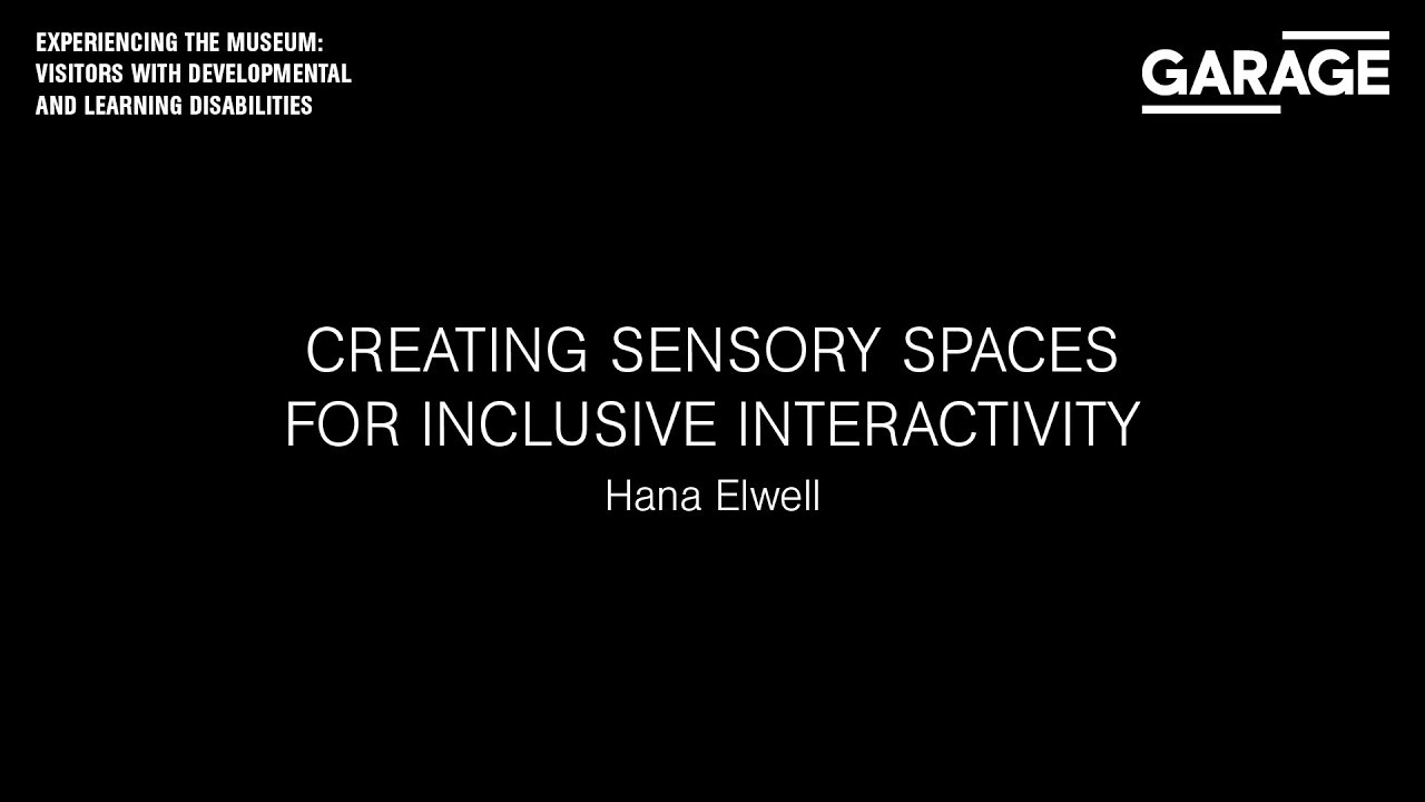 Experiencing the Museum: «Creating Sensory Spaces for Inclusive  Interactivity»