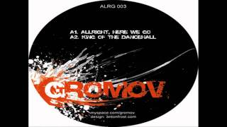 Gromov - king of the dancehall