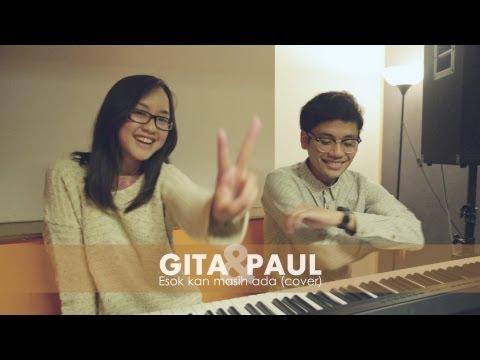Paul & Gita - Esok Kan Masih Ada (Cover)