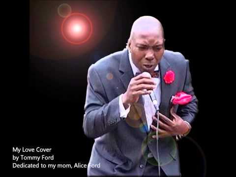 MY LOVE COVER BY TOMMY FORD