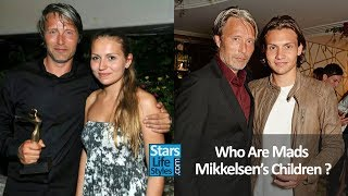 Who Are Mads Mikkelsen S Children 1 Daughter And 1 Son