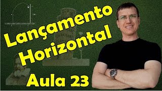 LANÇAMENTO HORIZONTAL - CINEMÁTICA - Aula 23 - Prof. Marcelo Boaro