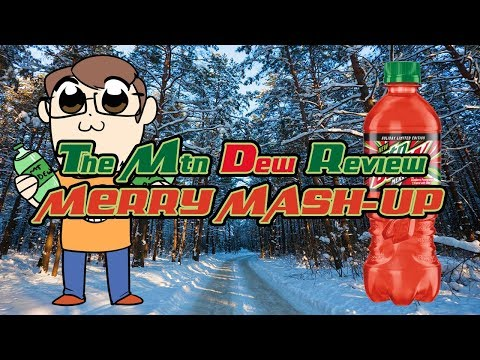 The Mtn Dew Review: Merry Mash-Up