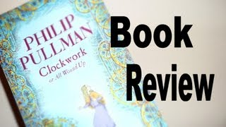 Clockwork by Philip Pullman | Book Review