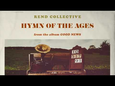 Rend Collective - Hymn Of The Ages (Audio)