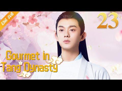 [Eng Sub] Gourmet in Tang Dynasty EP 23 (Li Zixuan, Liu Runnan) 🍰大唐小吃货🍰