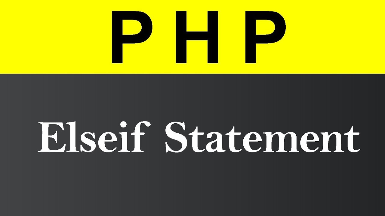 ElseIf Statement in PHP (Hindi)