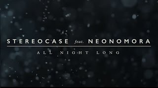 Stereocase - All Night Long feat. Neonomora (Official Lyric Video)