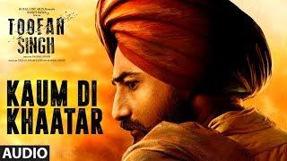 "Kaum Di Khaatar: Toofan Singh (Full Audio Song) | Daler Mehndi, Ranjit Bawa | ""Punjabi Movie 2017"""