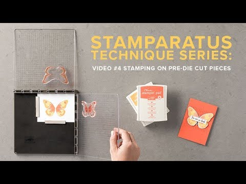 Stamparatus Technique Series: Video #4 Stamping on Pre-Die Cut Pieces