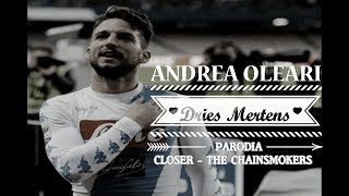 DRIES MERTENS - CLOSER Parodia Remake