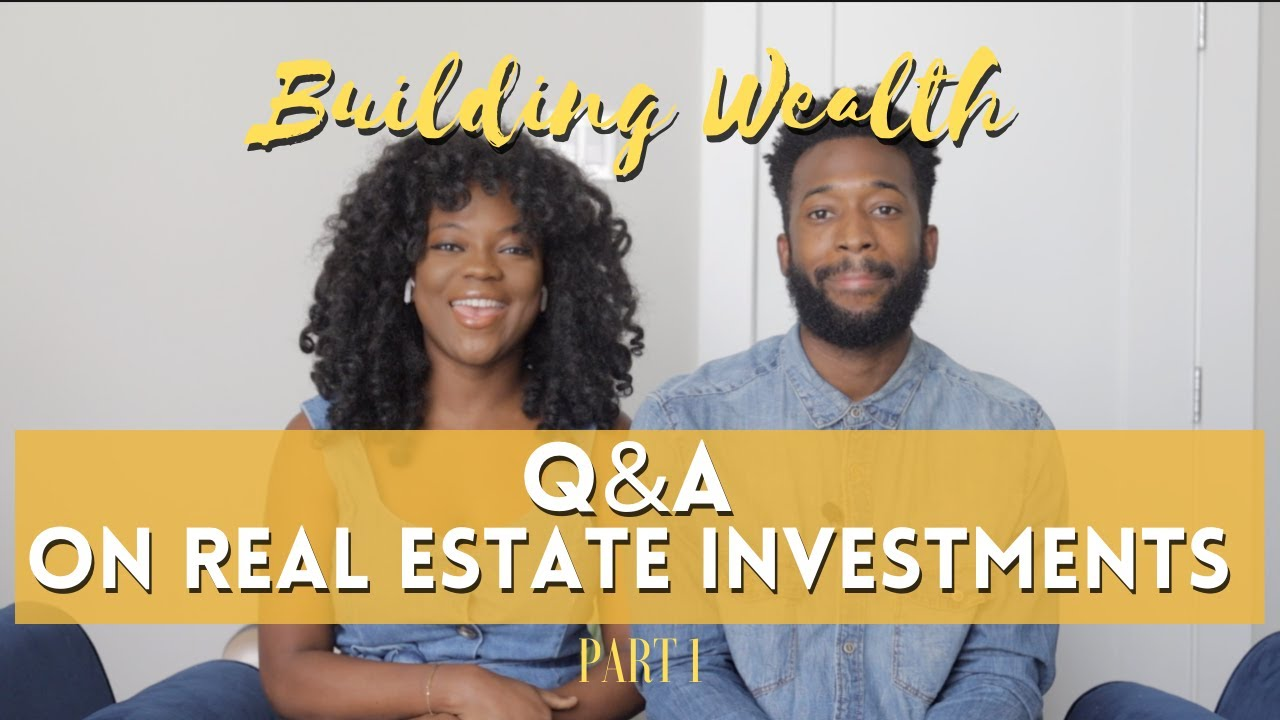 Q&A On Our Real Estate Investment Journey (2021)