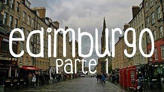 Edimburgo - Escócia - Reino Unido - Parte 1