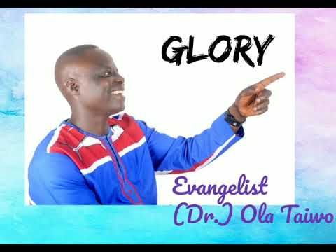 Download Glory by Evang.(Dr.) Ola Taiwo
