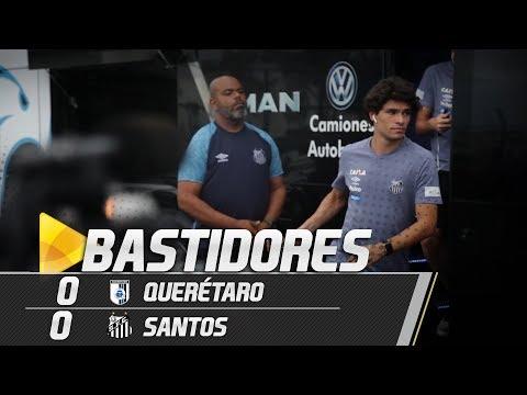 Querétaro 0 x 0 Santos | BASTIDORES | Amistoso Internacional (10/07/18)