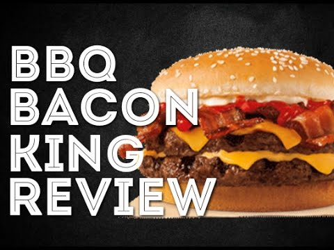 Burger Kings NEW BBQ Bacon King Food Review