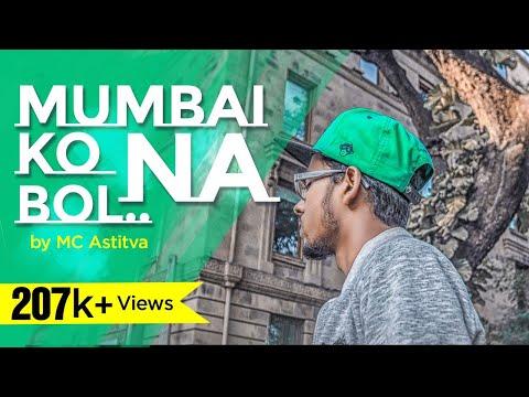 Mumbai ko na bol /ft. Mc Astitva\2018