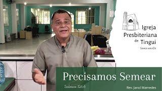 Precisamos semear - Minuto da Palavra - IPB Tingui - 9/6/2020