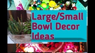 Large, Small Bowl Decoration Ideas | How to Decor with Bowl of any Size