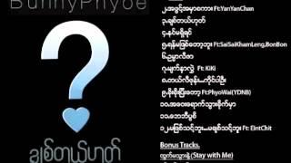 Yan Ma Pyit Tot Bu   Bunny Phyo ft Sai Sai