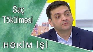 HƏKİM  İŞİ  -  Mövzu:  Saç tökülməsi     /03.10.2017/
