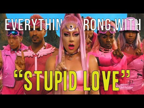 "Everything Wrong With Lady Gaga - ""Stupid Love"""
