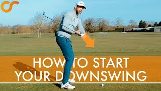 HOW TO BEGIN YOUR DOWNSWING