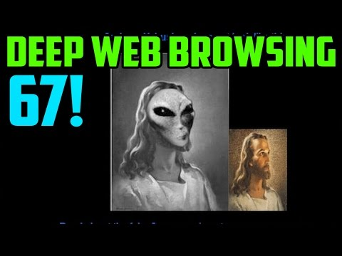 JESUS THE ALIEN!?! - Deep Web Browsing 67
