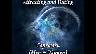 Attracting & Dating a Capricorn (Men and Women)