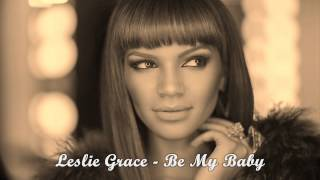 Leslie Grace  Be My Baby - Bachata 2013