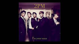 [1HOUR] I'm Your Man (2PM) 암욜맨 1시간