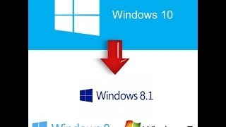 Downgrade From Windows 10 To Windows 8.1, 8 Or 7