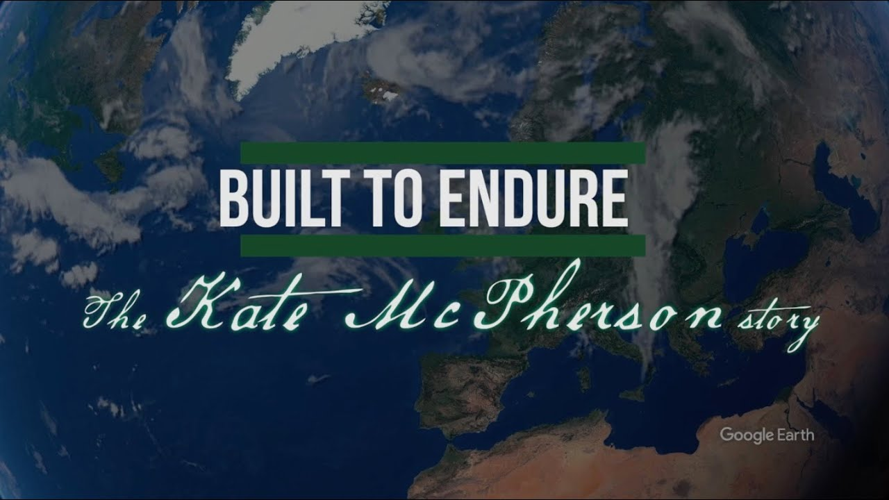 BUILT TO ENDURE: The Kate McPherson Story