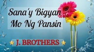 Sana'y Bigyan Mo Ng Pansin - J. BROTHERS Karaoke HD