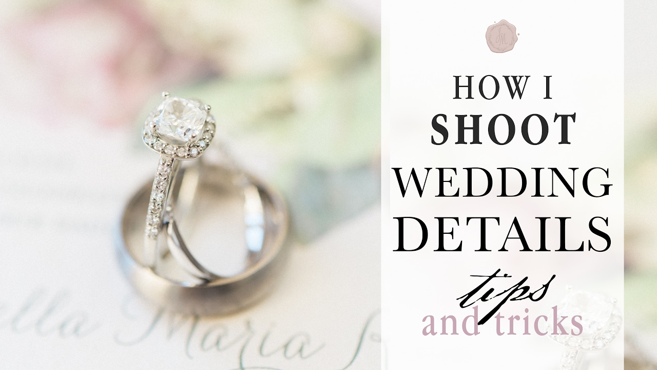 Youtube Wedding Photography Tips: How To Shoot Wedding Day Details