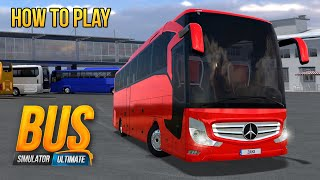 Bus Simulator : Ultimate - How to Play