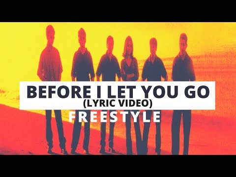 Freestyle - Before I Let You Go [Official Lyric Video]