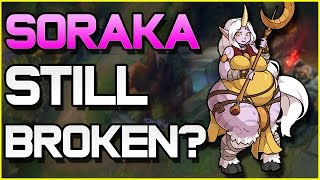 SORAKA STILL BROKEN? - Soraka Guide | League of Legends