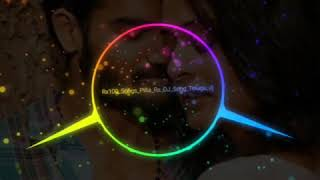Rx100 pilla raa dj song remix | dj remix