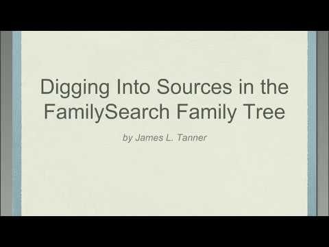 Digging into Sources in the FamilySearch Family Tree - James Tanner