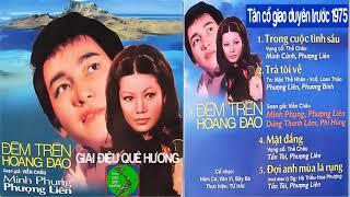 TÂN CỔ GIAO DUYÊN XƯA - Trước 1975 🎸 Minh Phụng, Phượng Liên, Tấn Tài, Phương Bình, Dũng Thanh Lâm