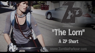 "Zombie Parkour: ""The Lorn"" (short film)"
