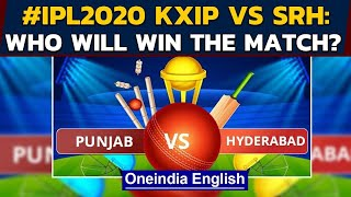 IPL 2020: KXIP VS SRH: Both teams look to keep winning momentum going | Oneindia News